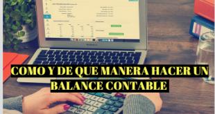 COMO Y DE QUE MANERA HACER UN BALANCE CONTABLE