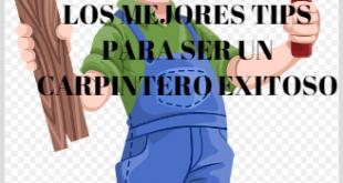 CARPINTERO EXITOSO LOS MEJORES TIPS AQUÍ