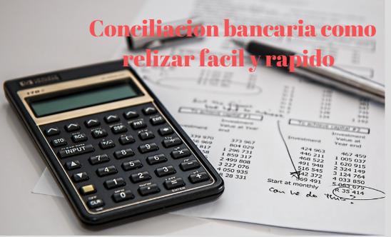 De que manera realizar una conciliación bancaria fácil y rápido